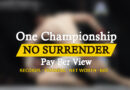 ONE FC NO SURRENDER Pay-Per-View results-bio-net worth-training